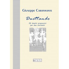 Duettando, 32 progressive duets for two clarinets, by Giuseppe Carannante