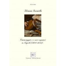 Caravaggio e i suoi seguaci a Napoli (1600-1650), by Filomena Pascarella