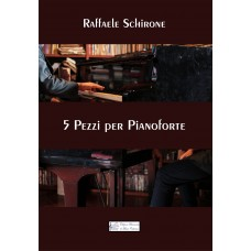 5 Pezzi for Piano by Raffaele Schirone